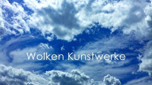 Kurzfilm: Wolken Kunstwerke